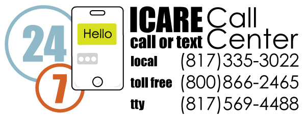 ICARE Call Center, Local 817-335-3022, Toll Free 800-866-2465, TTY 817-569-4488
