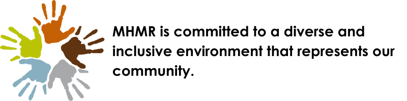 MHMR is committed to a diverse and inclusive environment that represents our community.